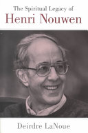 The Spiritual Legacy of Henri Nouwen