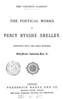 The poetical works of Percy Bysshe Shelley. Repr., with mem., notes &c
