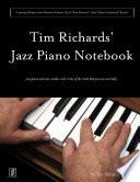 Tim Richard s Jazz Piano Notebook   Volume 3 of Scot Ranney s  Jazz Piano Notebook Series