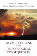 Salvage Logging and Its Ecological Consequences