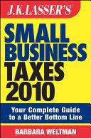 JK Lasser s Small Business Taxes 2010