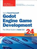 Godot Engine Game Development in 24 Hours  Sams Teach Yourself