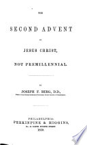 The Second Advent Of Jesus Christ Not Premillennial