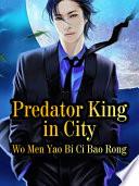 Predator King In City