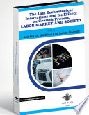 The Last Technological Innovations and Its Effects on Growth Process  Labor Market and Society
