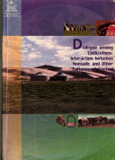 International Symposium on  Dialogue Among Civilizations  Interaction Between Nomadic and Other Cultures of Central Asia