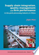 Supply chain integration, quality management and firm performance of pork processing industry in China