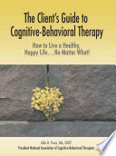 The Client's Guide to Cognitive-behavioral Therapy