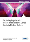 Exploring Psychedelic Trance and Electronic Dance Music in Modern Culture [Pdf/ePub] eBook