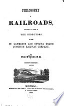 Philosophy of railroads, published by order of the directors of the St. Lawrence and Ottawa grand junction railway company