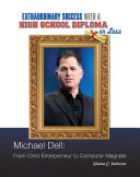 Michael Dell: From Child Entrepreneur to Computer Magnate