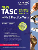 Kaplan TASC 2015 2016 Strategies  Practice  and Review with 2 Practice Tests Book