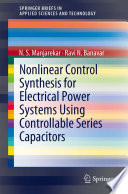 Nonlinear Control Synthesis for Electrical Power Systems Using Controllable Series Capacitors