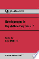 Developments in Crystalline Polymers—2