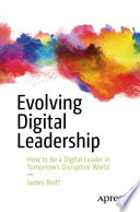 """""""Evolving Digital Leadership: How to Be a Digital Leader in Tomorrow's Disruptive World"""" by James Brett"""