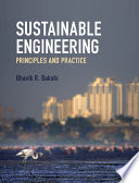 """""""Sustainable Engineering: Principles and Practice"""" by Bhavik R. Bakshi"""