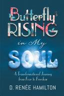 Butterfly Rising in My Soul [Pdf/ePub] eBook