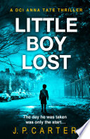 Little Boy Lost (A DCI Anna Tate Crime Thriller, Book 3)
