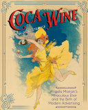 link to Coca wine : Angelo Mariani's miraculous elixir and the birth of modern advertising in the TCC library catalog