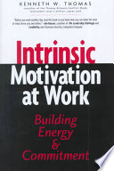 """Intrinsic Motivation at Work: Building Energy & Commitment"" by Kenneth Wayne Thomas"