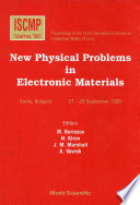 New Physical Problems In Electronic Materials   Proceedings Of The 6th Iscmp
