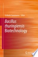 Bacillus thuringiensis Biotechnology
