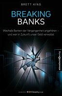 Breaking Banks: Weshalb Banken der Vergangenheit angehören - und wer ...
