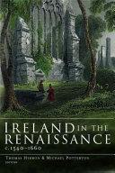 Ireland in the Renaissance  C 1540 1660