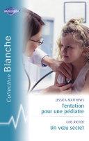 Pdf Tentation pour un pédiatre - Un voeu secret (Harlequin Blanche) Telecharger