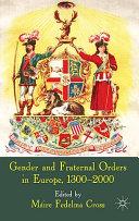 Gender And Fraternal Orders In Europe 1300 2000 Book PDF