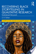 Recovering Black Storytelling in Qualitative Research