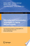 Information And Communication Technologies For Ageing Well And E Health