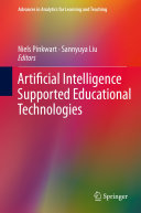Artificial Intelligence Supported Educational Technologies