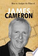 How to Analyze the Films of James Cameron