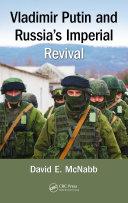 Vladimir Putin and Russia s Imperial Revival