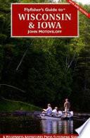 Flyfisher s Guide to Wisconsin   Iowa Book