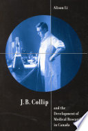 J B  Collip and the Development of Medical Research in Canada