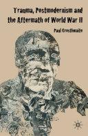 Pdf Trauma, Postmodernism and the Aftermath of World War II
