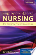 Evidence Based Nursing The Research Practice Connection