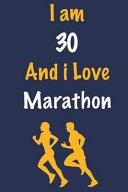 I Am 30 and I Love Marathon