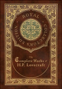 The Complete Works of H  P  Lovecraft  Royal Collector s Edition   Case Laminate Hardcover with Jacket