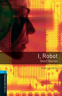Oxford Bookworms Library: Stage 5: I, Robot - Short Stories