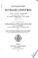 Dictionnaire des ouvrages anonymes par Ant. Alex. Barbier