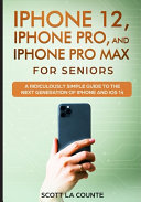 IPhone 12, IPhone Pro, and IPhone Pro Max For Senirs