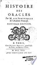 Histoire des oracles. Par M. de Fontenelle de l'Académie françoise. Nouvelle édition