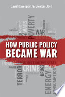 How Public Policy Became War