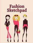 Fashion Sketchpad Book