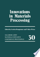 Innovations in Materials Processing