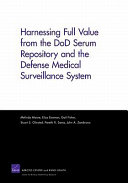 Harnessing Full Value from the DoD Serum Repository and the Defense Medical Surveillance System Book
