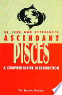 """Be Your Own Astrologer: Ascendant Pisces: A Comprehensive Introduction"" by Dr. Bhojraj Dwivedi"